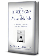 Three Signs of a Miserable Job - Courtesy of The Table Group